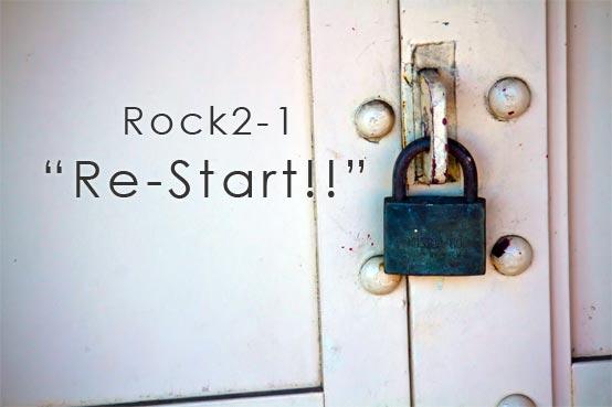 Rock2-1 Restart