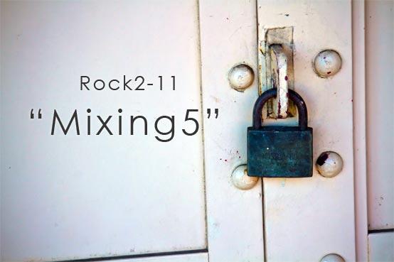 Rock2-12 Mixing5
