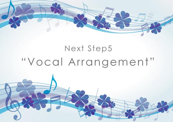 Next Step5 Vocal Arrangement