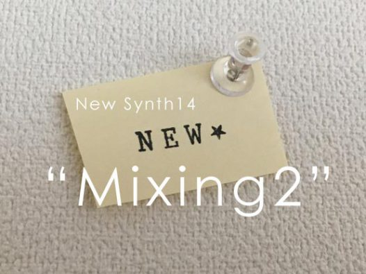 new synth13 Mixing2