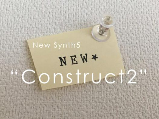 new synth5 Construct2