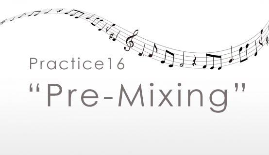 practice15 Pre-Mixing
