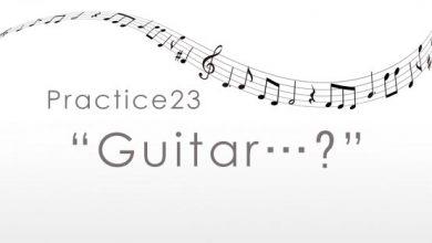practice23 Guitar…?