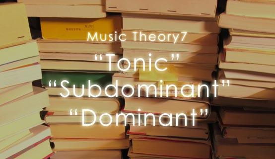 Music Theory Tonic subdominant Dominant