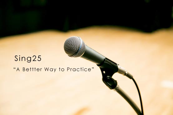 sing25 A Better Way to Practice