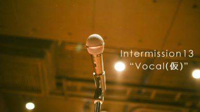 Intermission13 Vocal(仮)