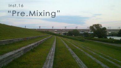 instrumental17 Pre Mixing